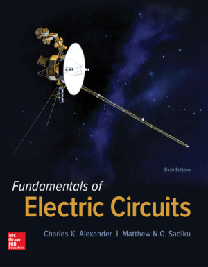 Fundamentals of Electric Circuits Sixth Edition by Charles K. Alexander and Matthew N. O. Sadiku