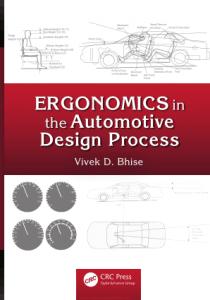 Ergonomics in the Automotive Design Process by Vivek D. Bhise