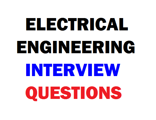 Top 50 Electrical Interview Questions with Answers updated on Sep 2019