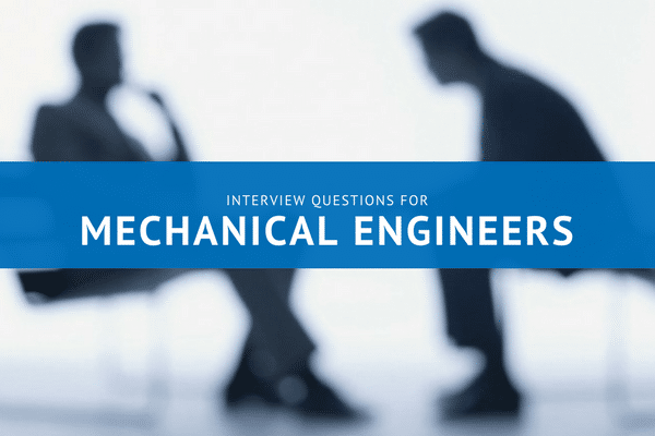 Mechanical Engineer Interview Questions and Answers